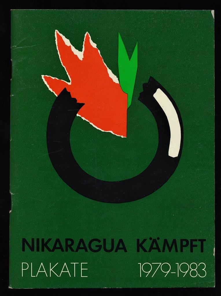 Nikaragua kämpft, Nikaragua braucht unsere Solidarität : Plakate 1979 - 1983 , Plakatedition 6