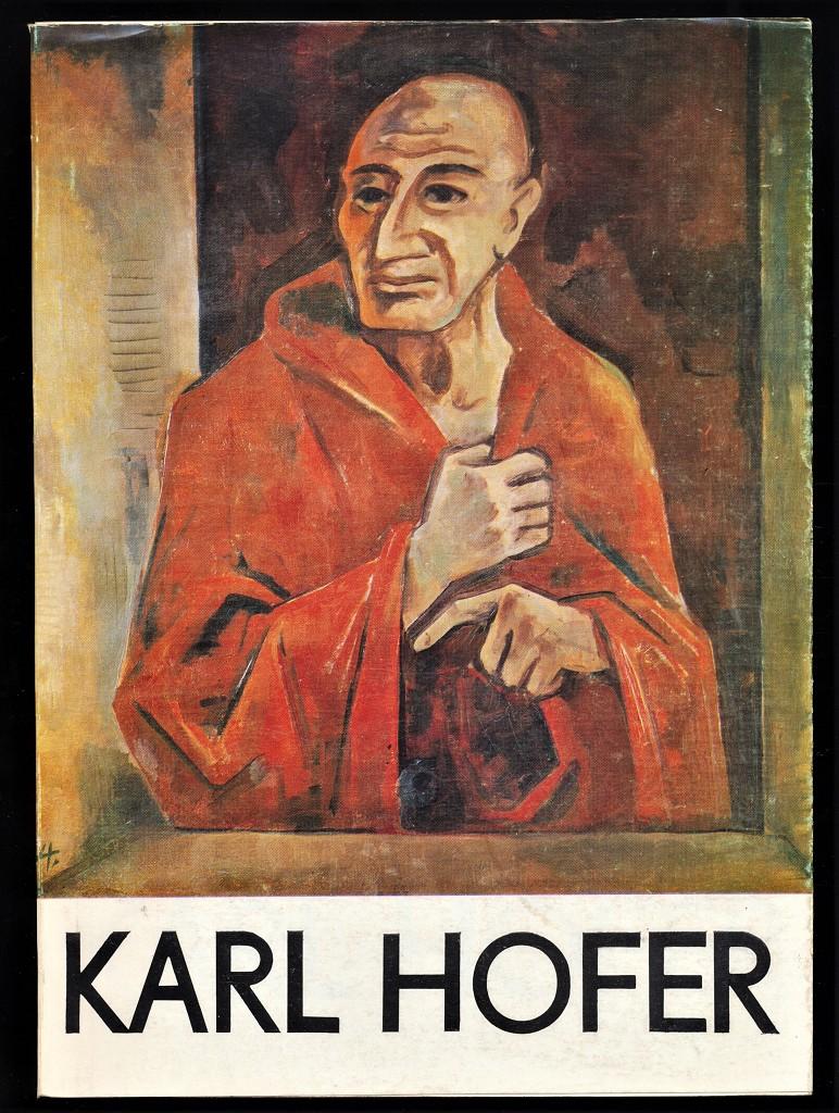 Karl Hofer : Malerei, Grafik, Zeichnungen [Ausstellung vom 26. November 1978 bis zum 25. Februar 1979] Staatliche Galerie Moritzburg, Halle (Saale)