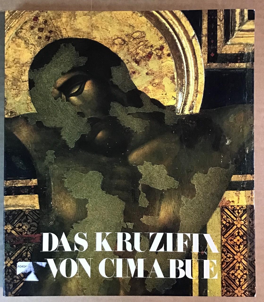 Das Kruzifix von Cimabue : Alte Pinakothek München, Bayerische Staatsgemäldesammlungen, 22.9. - 30.10.1983