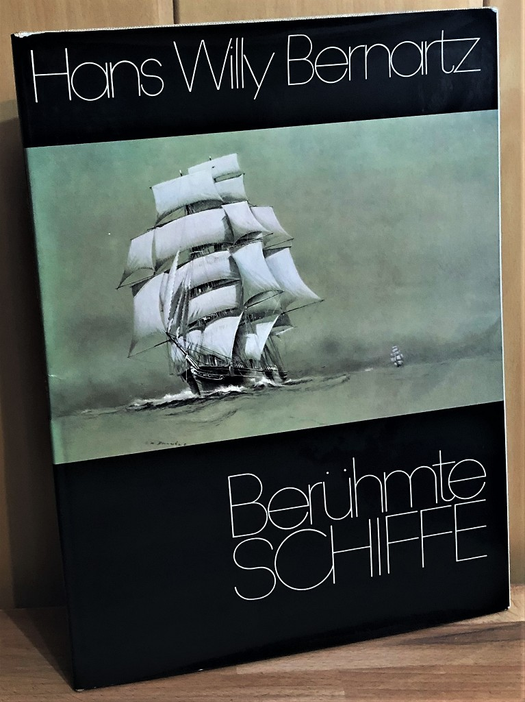 Berühmte Schiffe : Hans Willy Bernartz : 16 Schiffsbilder des berühmten Marinemalers auf Tafeln.