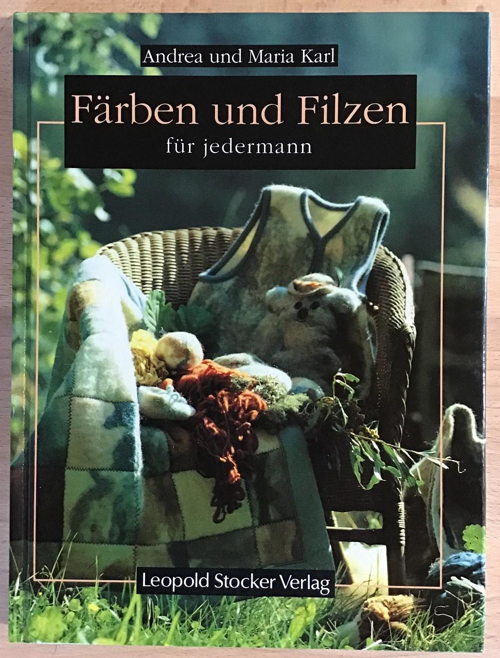 Färben und Filzen für jedermann. 1. Aufl.