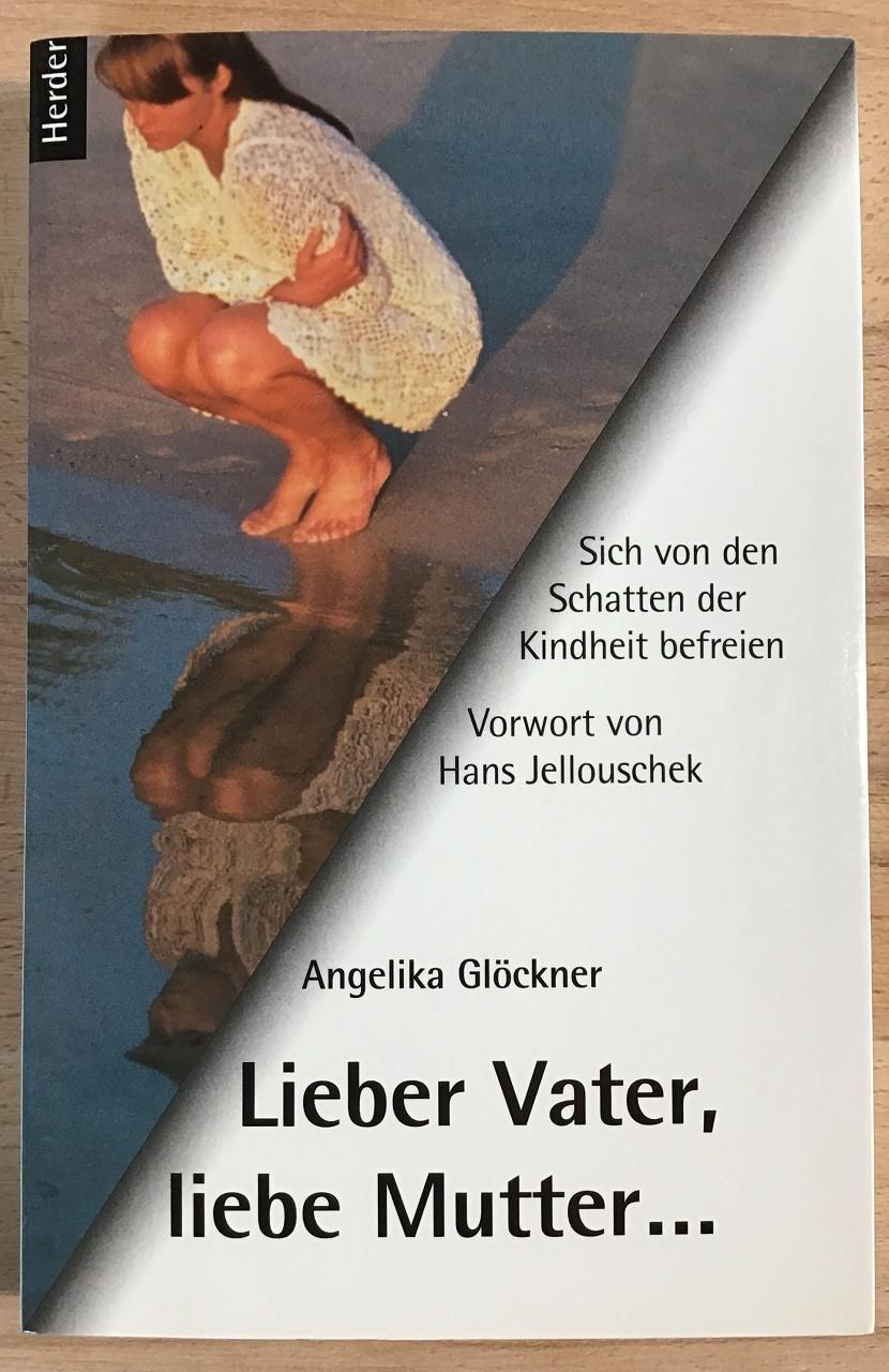 Lieber Vater, liebe Mutter ... : Sich von den Schatten der Kindheit befreien.