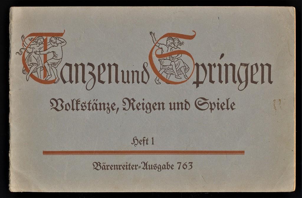Tanzen und Springen Heft 1: Reigen und Kinderspiele. Für Kindergarten u. Unterstufe d. Schule. Bärenreiter-Ausgabe 763 2. Aufl.,