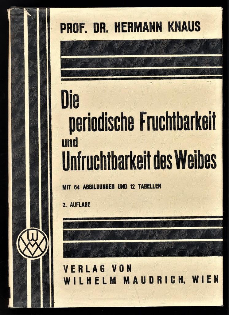 Die periodische Fruchtbarkeit und Unfruchtbarkeit des Weibes : Der Weg zur natürlichen Geburtenregelung (Mit Menstruationskalender) 2. Aufl.,