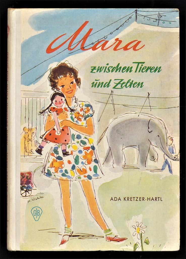 Mara zwischen Tieren und Zelten. Göttinger Jugend-Bücher.