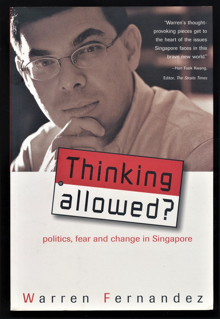 Thinking Allowed? Politics, Fear and Change in Singapore.