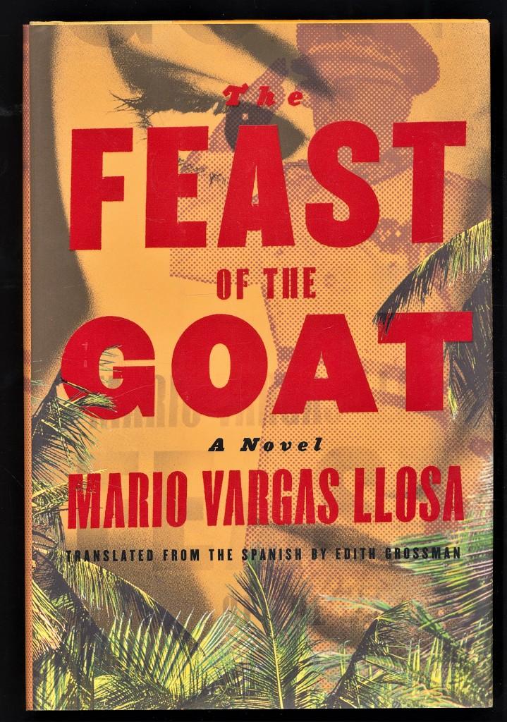 The feast of the goat - La fiesta del chivo 1st American ed.,