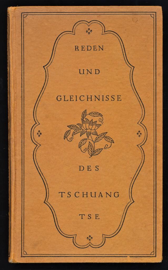 Reden und Gleichnisse des Tschuang-Tse (1. Ausgabe/Auswahl von Buber, Martin) 1. Aufl.,