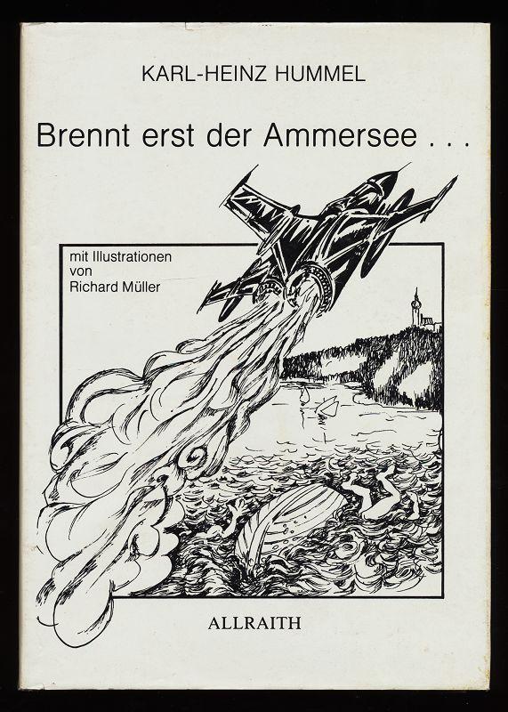 Brennt erst der Ammersee ... : Lieder, Gedichte, Satiren. Mit Illustrationen von Richard Müller. 1. Aufl.,