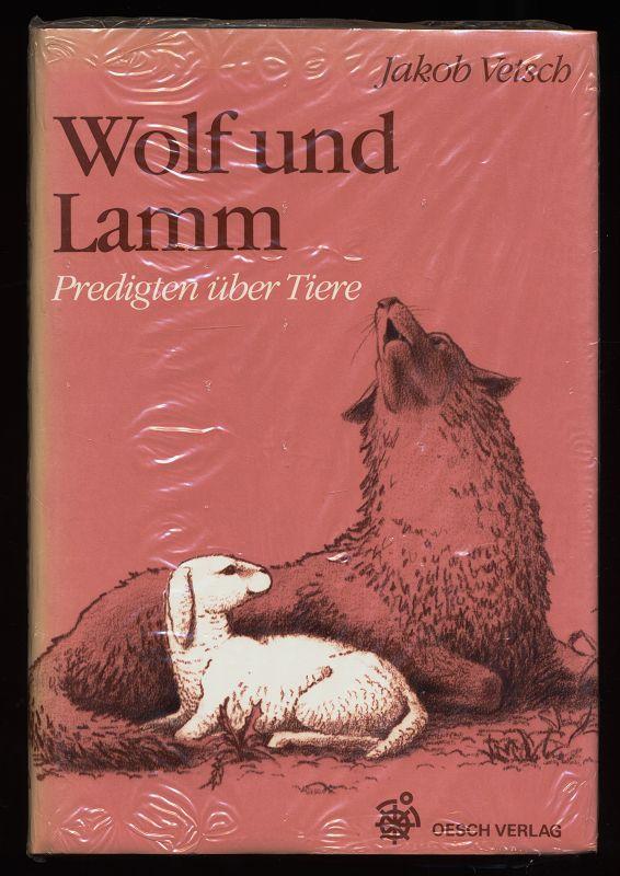 Wolf und Lamm : Predigten über Tiere.