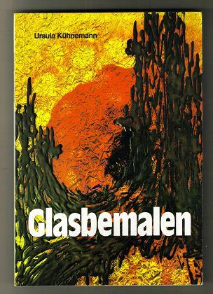 Kühnemann, Ursula: Glasbemalen mit transparenten Farben. Topp. 6. Aufl.,