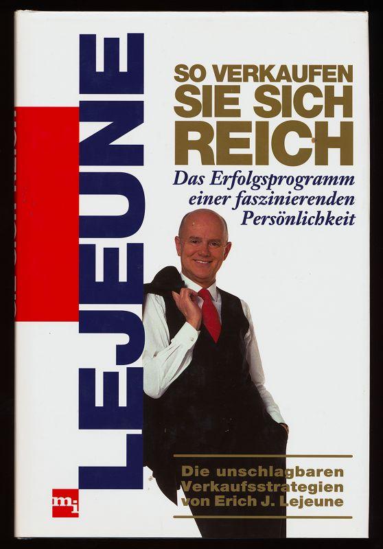 So verkaufen Sie sich reich : Das Erfolgsprogramm einer faszinierenden Persönlichkeit. 2. Aufl.,