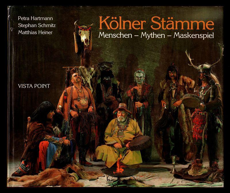 Kölner Stämme. Menschen - Mythen - Maskenspiel.