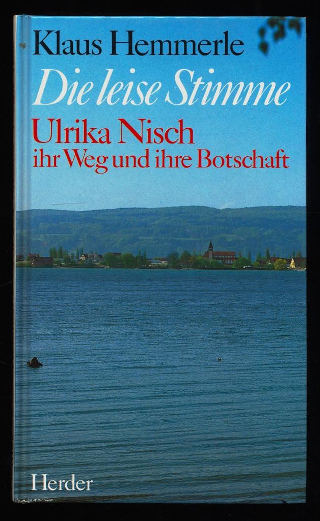 Die leise Stimme. Ulrika Nisch: ihr Weg und ihre Botschaft. 1. Aufl.,