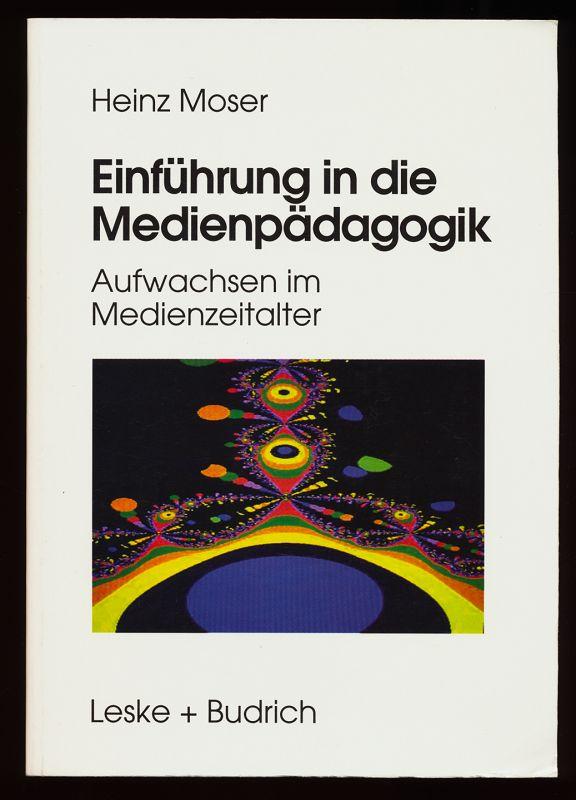 Einführung in die Medienpädagogik : Aufwachsen im Medienzeitalter.