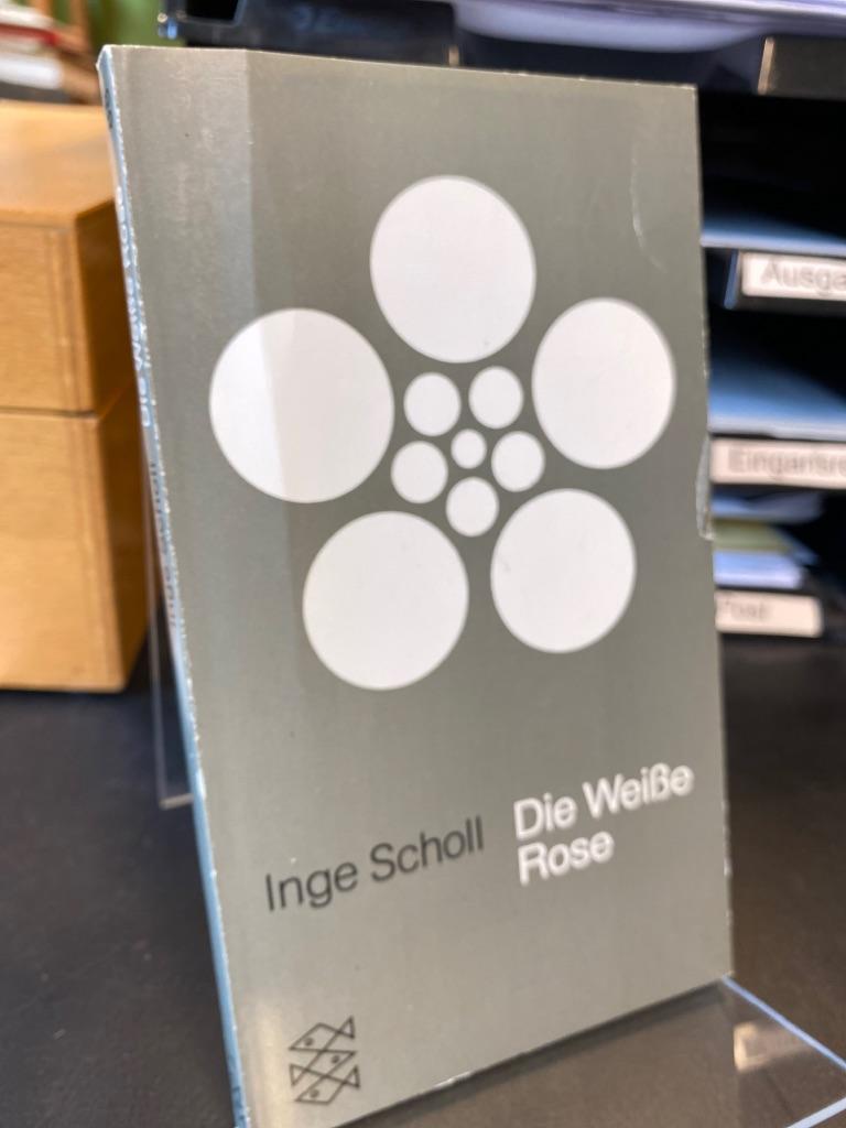 Die Weisse Rose.  Durchgesehene Neuausgabe; - Scholl, Inge