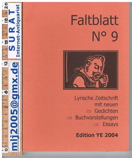 Faltblatt N° 9. Lyrische Zeitschrift. Hg. v. Theo Breuer. Editon YE 2004, 9. Ausgabe, Sistig / Eifel.