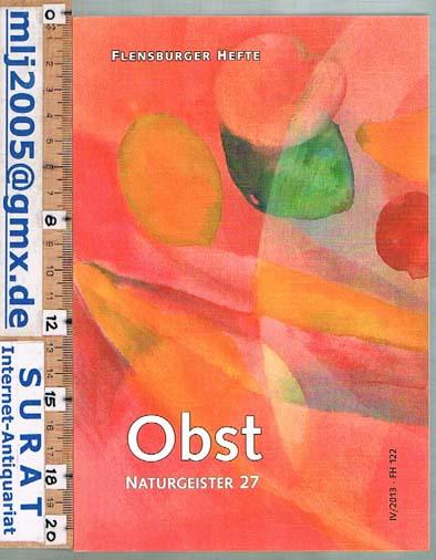 Obst Naturgeister 27. Flensburger Hefte FH 122 IV/2013. Anthroposophie im Gespräch.