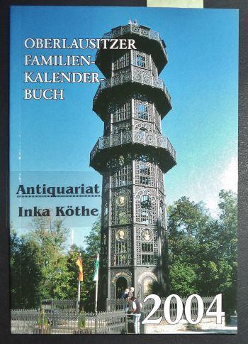 Das Jahr ist unser guter Freund - Oberlausitzer Familien-Kalenderbuch für das Jahr 2004 - Familien-Kalenderbuch - 12. Jahrgang - - Handschick, Inge