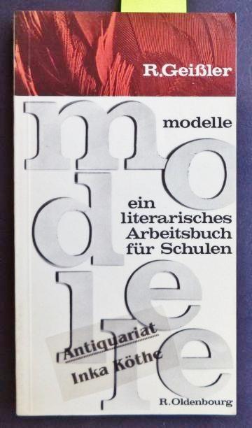 Modelle - Ein literarisches Arbeitsbuch für Schulen  7. - 10. Schuljahr -  2. Auflage - - Geissler, Rolf, Alfred C. Baumgärtner und Erich Hülse