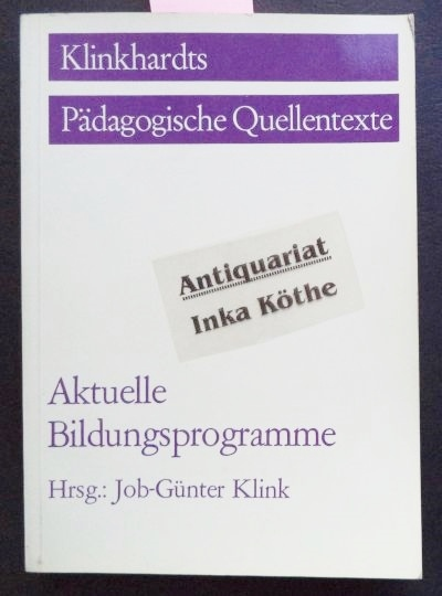 Aktuelle Bildungsprogramme - Klinkhardts pädagogische Quellentexte -