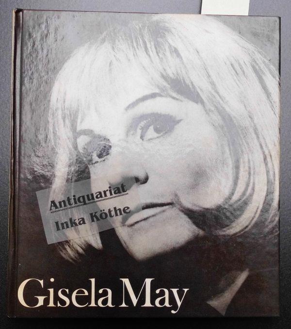 Gisela May : Schauspielerin und Diseuse ; Bildbiographie -  3., bearbeitete und neugestaltete Auflage - - Kranz, Dieter
