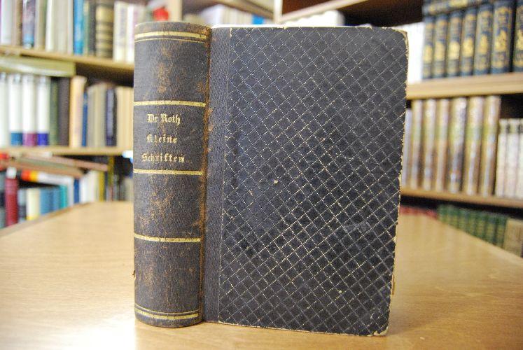 Kleine Schriften pädagogischen und biographischen Inhalts, mit einem Anhang lateinischer Schriftstücke. Zwei Bände in einem (komplett).