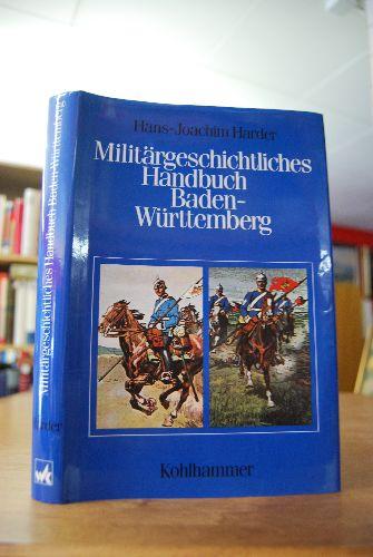 Militärgeschichtliches Handbuch Baden-Württemberg. Hrsg. vom Militärgeschichtl. Forschungsamt