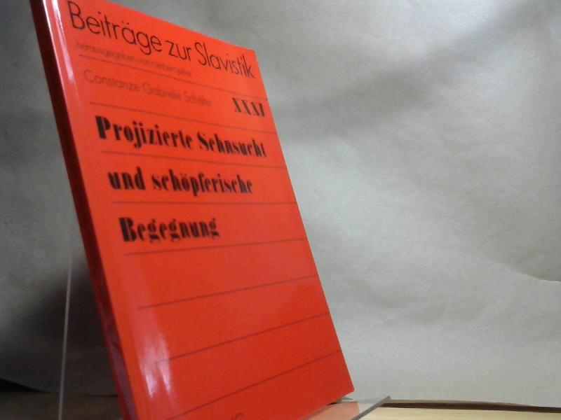 Projizierte Sehnsucht und schöpferische Begegnung : die Bedeutung Russlands und Deutschlands für das Leben und Werk R. M. Rilkes und M. Cvetaevas sowie ihr Briefwechsel. Beiträge zur Slavistik ; 31 - Schäfer, Constanze Gabriele
