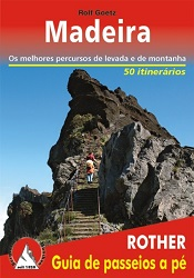 Madeira. Os melhores percursos de levada e de montanha. 50 itinerários (Portugiesische Ausgabe) - Goetz, Rolf