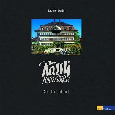 Rössli Mogelsberg: Das Kochbuch - Bertin, Sabine