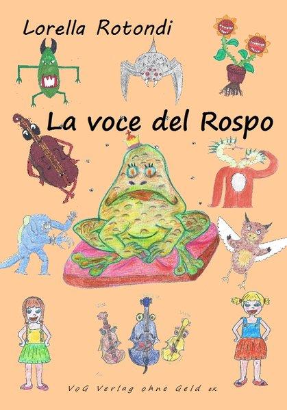 La voce del rospo Ein mehrsprachiges Kinderbuch zum Ausmalen, die Hauptsprache ist Italienisch - Rotondi, Lorella