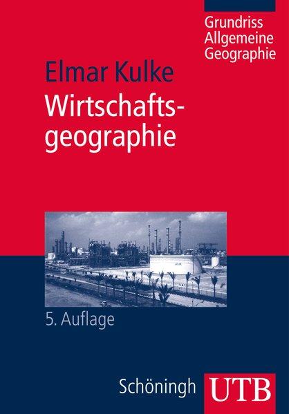 Wirtschaftsgeographie - Kulke, Elmar