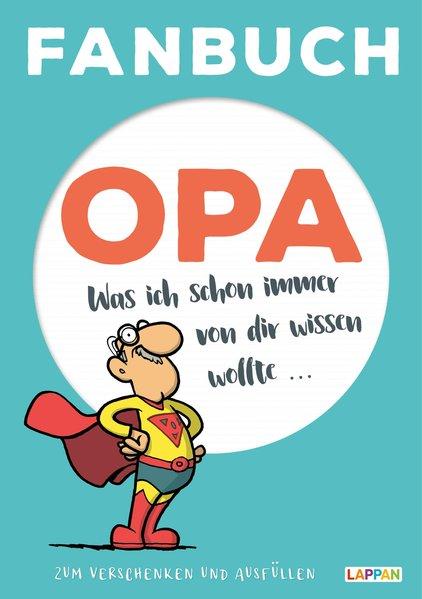 Fanbuch Opa Was ich schon immer von dir wissen wollte ... - Fernandez, Miguel und Steffen Haubner