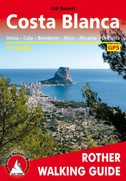 Costa Blanca. 51 Walks. With GPS. Denia - Calpe - Benidorm - Alcoy - Alicante - Torrevieja.