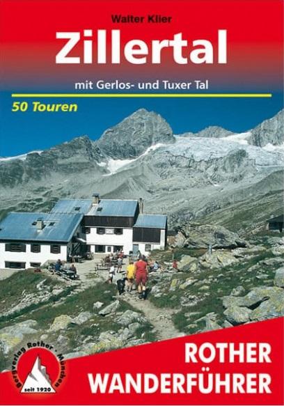 Zillertal: Mit Gerlos- und Tuxer Tal. 50 Touren. Ohne GPS-Tracks. - Klier, Walter