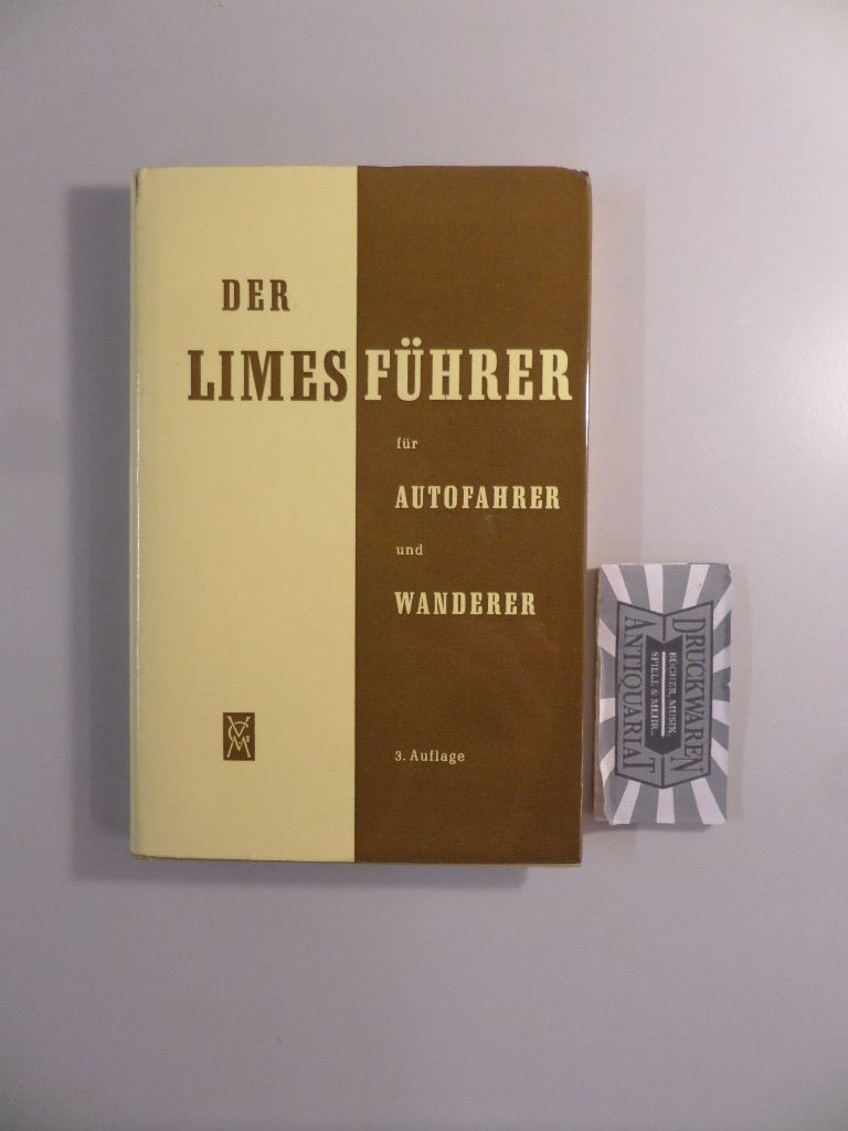 Schleiermacher, Wilhelm: Der Limesführer für Autofahrer und Wanderer. 3. Aufl.