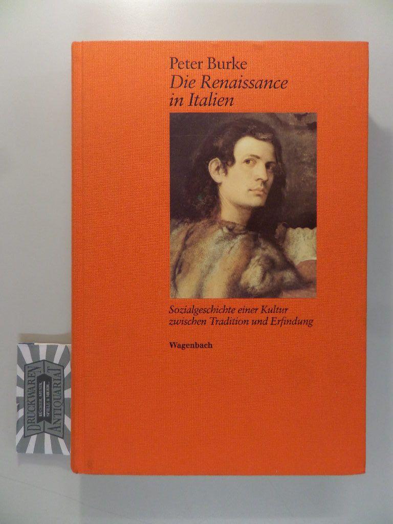 Die Renaissance in Italien - Sozialgeschichte einer Kultur zwischen Tradition und Erfindung.