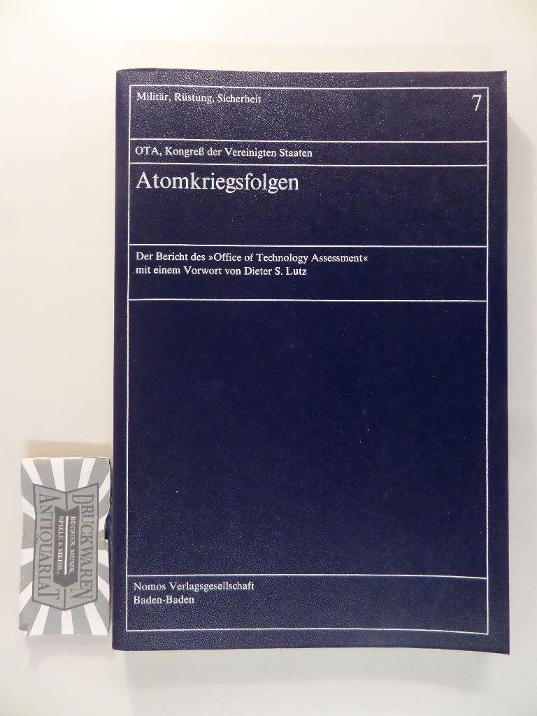 """Atomkriegsfolgen - Der Bericht d. """"Office of Technology Assessment"""". Militär, Rüstung, Sicherheit - Band 7. 1. Auflage."""