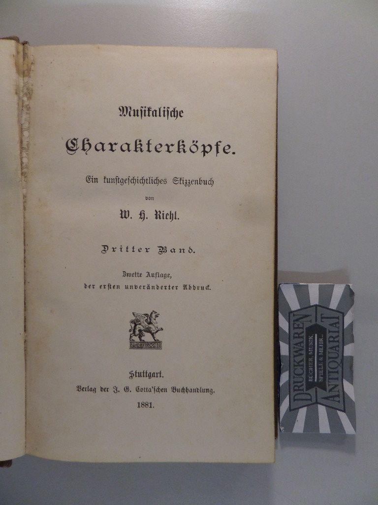 Riehl, Wilhelm Heinrich: Musikalische Charakterköpfe - Ein kunstgeschichtliches Skizzenbuch - Dritter Band. 2. Auflage.