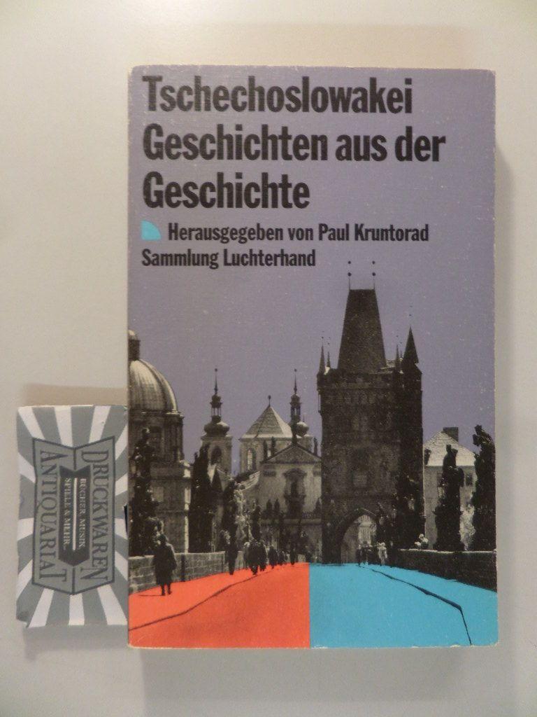Kruntorad, Paul (Hrsg.): Tschechoslowakei : Geschichten aus der Geschichte. Orig.-Ausg.