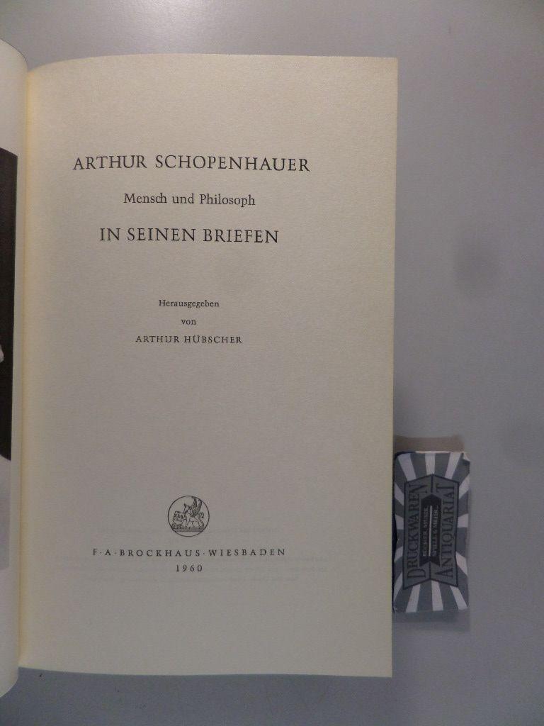 Arthur Schopenhauer : Mensch und Philosoph in seinen Briefen.