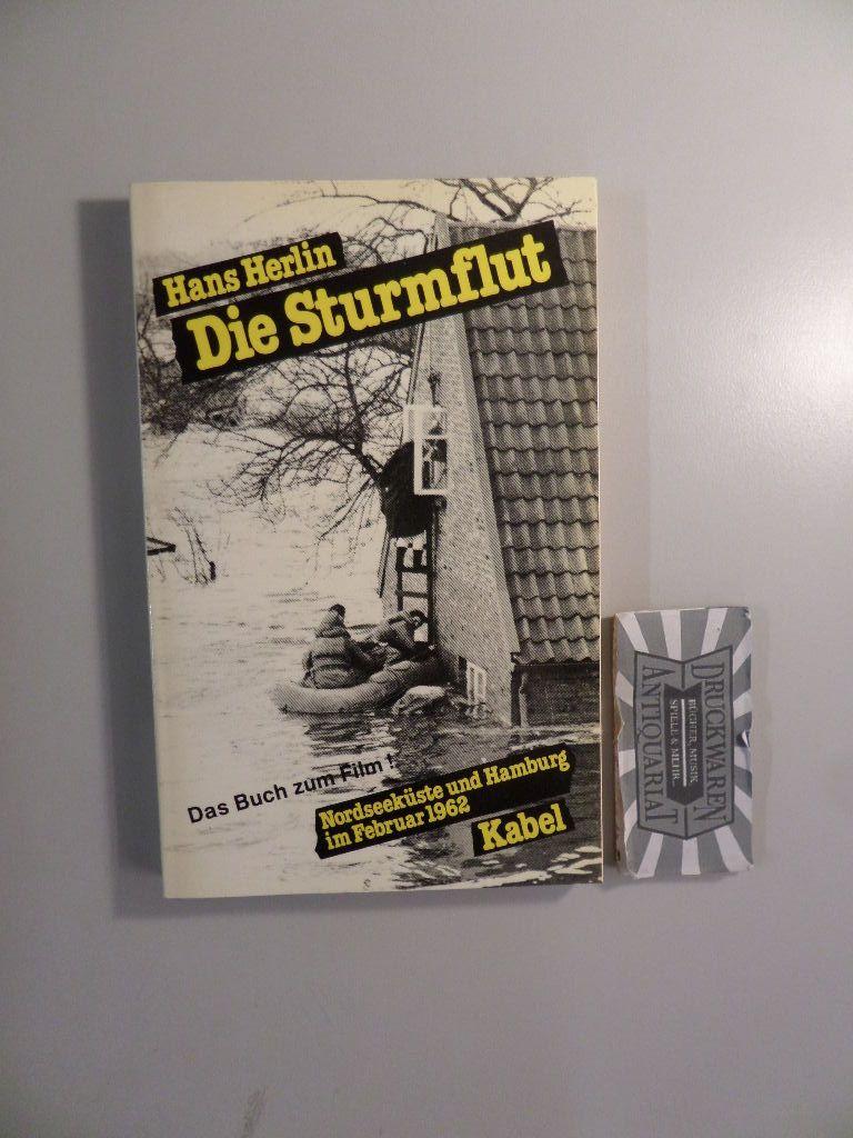 Die Sturmflut : Nordseeküste u. Hamburg im Februar 1962.