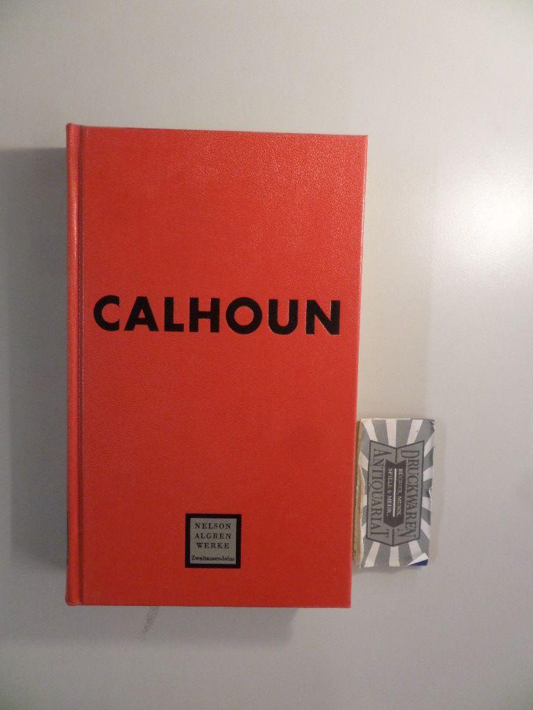 Calhoun - Roman eines Verbrechers. 2. Aufl.