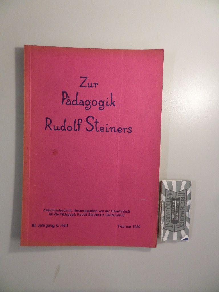 v. Heydebrand, Caroline: Zur Pädagogik Rudolf Steiners - 3. Jahrgang, 6. Heft.