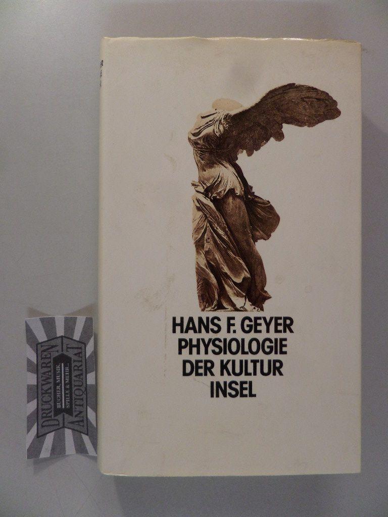 Geyer, Hans F.: Physiologie der Kultur. 1. Aufl.