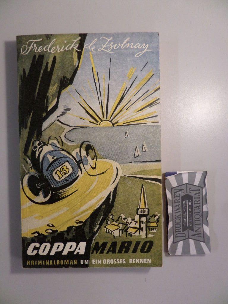 de Zsolnay, Frederick: Coppa Marioa - Kriminalroman um ein grosses Rennen.