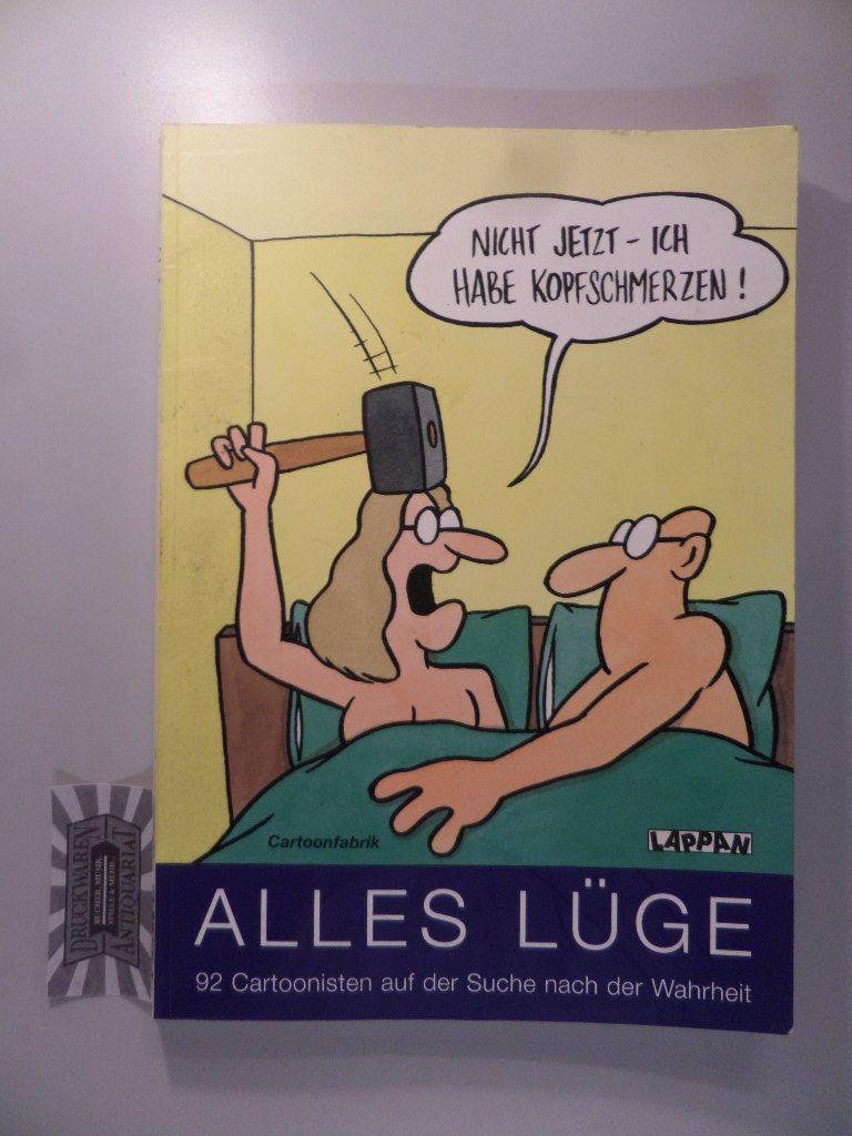 Alles Lüge : 92 Cartoonisten auf der Suche nach der Wahrheit. Cartoonfabrik