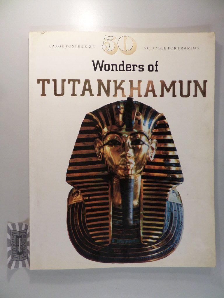 Silverman, David P.: 50 Wonders of Tutankhamun.
