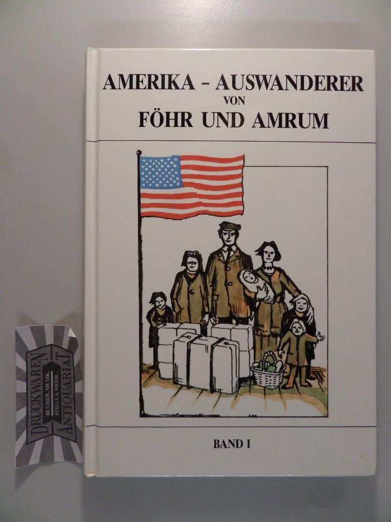 Amerika-Auswanderer von Föhr und Amrum. Band 1.